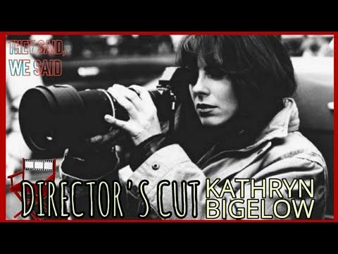 Director's Cut: Kathryn Bigelow