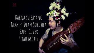Download Lagu Karna su sayang - Near ft Dian Sorowea I Sape' Cover - Uyau moris Gratis STAFABAND