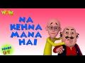 Na Kehna Mana Hai   Motu Patlu In Hindi   3D Animation Cartoon For Kids HD  As Seen On Nickelodeon