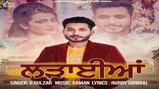 Ladaiyan Full HD G Gulzar New Punjabi Songs 2018 Latest Punjabi Songs 2018 Jass Records