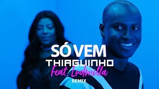 download musica Thiaguinho - Só Vem part Ludmilla Re