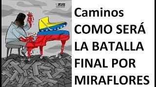 #Caminos  COMO SERÁ LA BATALLA FINAL POR POR MIRAFLORES!