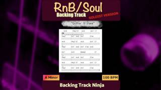 RnB/Soul Backing Track in A Minor | 100 bpm [SOLOIST]