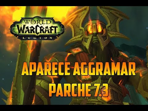 WORLD OF WARCRAFT : LEGION | APARECE AGGRAMAR - PARCHE 7.3