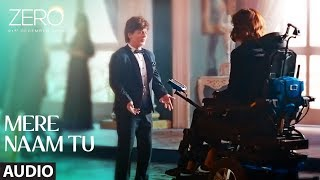 Zero Mere Naam Tu Full Song Shah Rukh Khan Anushka Sharma Katrina Kaif T Series
