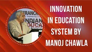 Manoj Chawla   Innovations in education