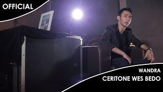 Wandra - Ceritone Wis Bedo (Official Music Video)