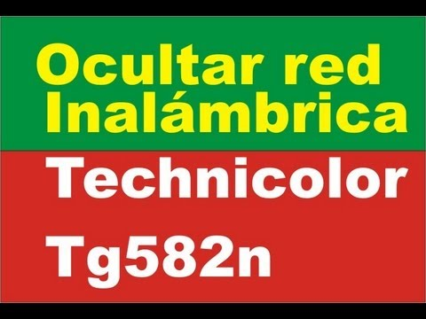 Ocultar red inalambrica  modem Technicolor TG582n / How to hide wireless network Technicolor TG582n