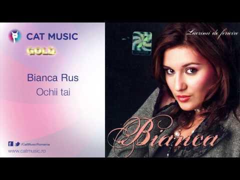 Bianca Rus - Ochii Tai video