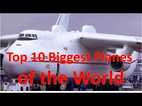 TOP 10 Biggest Aeroplane In The World