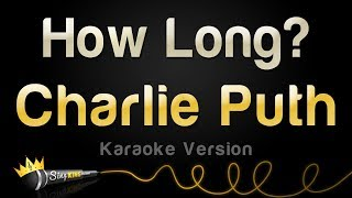 Download Lagu Charlie Puth - How Long (Karaoke Version) Gratis STAFABAND