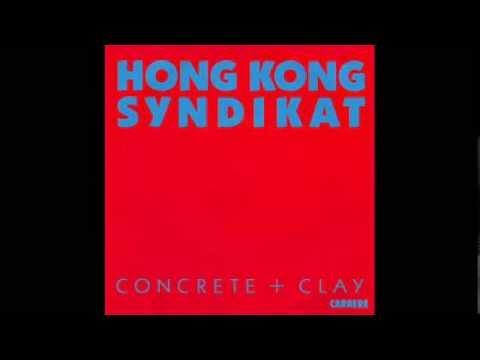 Hong Kong Syndikat - Concrete and clay (radio edit) - 1986