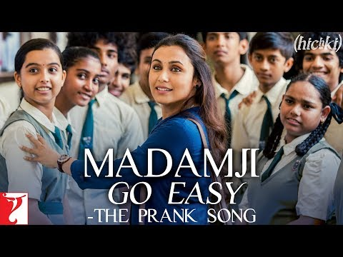Madamji Go Easy - The Prank Song | Hichki | Rani Mukerji | Benny Dayal, David Klyton | Jasleen Royal