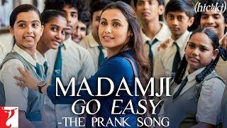 Madamji Go Easy The Prank Song | Hichki | Rani Mukerji | Benny Dayal, David Klyton | Jasleen Royal