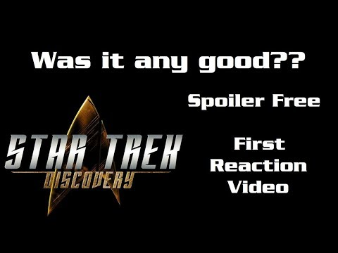 Discovery Spoiler Free First Reaction....Was it any good?