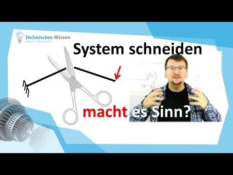 System schneiden # macht es Sinn?  - technische Mechanik