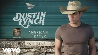 Dustin Lynch American Prayer