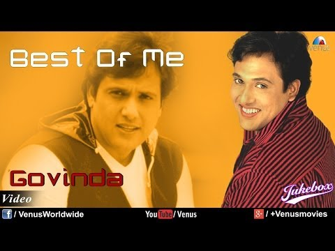 Govinda Best Of Me  | Video Jukebox