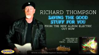 Watch Richard Thompson Saving The Good Stuff For You video