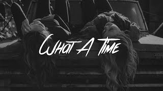 Julia Michaels - What A Time (Lyrics) ft. Niall Horan