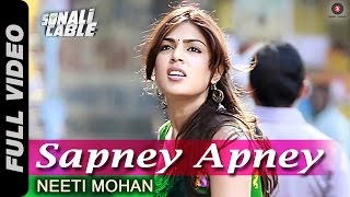 Sapney Apney Full Video HD | Sonali Cable | Rhea Chakraborty, Ali Fazal & Raghav Juyal | Neeti Mohan