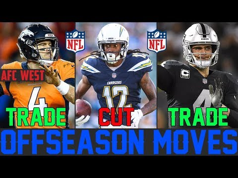NFL OFFSEASON 2019 Moves Every NFL Team Should Make - NFL Trades Cuts & Cap Space Fixes AFC WEST
