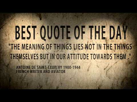 best quote of the day antoine de saint exupery the meaning of things