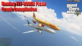 GTA V: Boeing 777-300ER Plane Best Crash Compilation