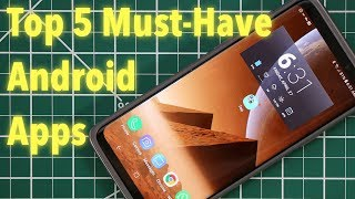 Top 5 Must-Have Android Apps for 2018
