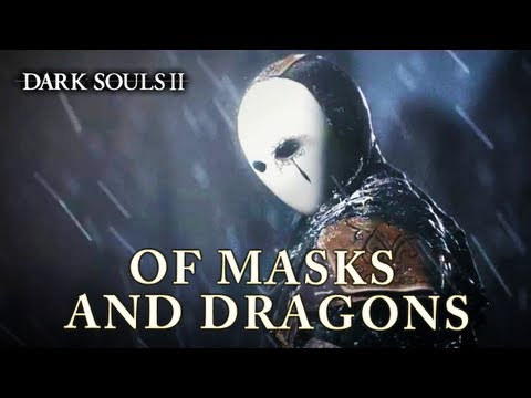 Dark Souls II - PS3 / X360 / PC - Of Masks and Dragons