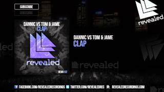 Dannic vs Tom & Jame - Clap [OUT NOW!]