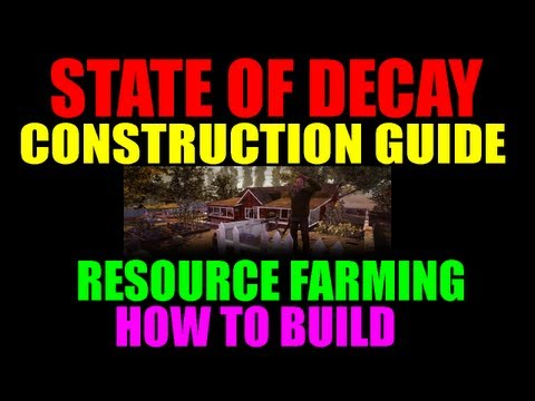 State Of Decay Base Building Guide   Resource Locations   How To Build On Your Camp (HD)