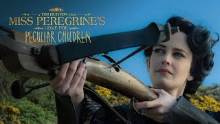 Miss peregrine's home for peculiar children | official hd trailer #1 | 2016