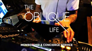 Oblique Presents The Oblique Life Membership and Concierge