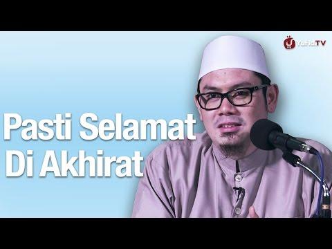 Kajian Islam: Pasti Selamat Di Akhirat - Ustadz Ahmad Zainuddin, Lc