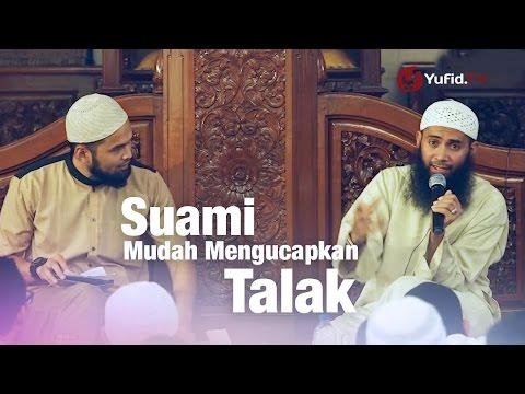 Konsultasi Syariah: Suami Mudah Mengucapkan Talak - Ustadz Syafiq Reza Basalamah
