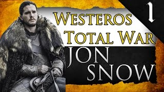 THE KING IN THE NORTH! WESTEROS TOTAL WAR: JON SNOW CAMPAIGN EP. 1