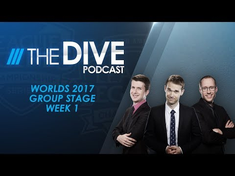 The Dive: Worlds 2017 Group Stage Week 1 (Season 1, Episode 27)