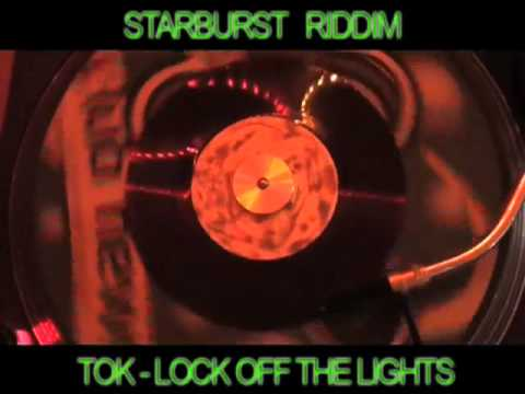 (starburst Riddim) T.o.k. - Lock Off The Lights video