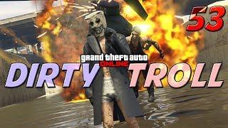 GTA ONLINE - DIRTY TROLL 53 - (SQUEAKER RAGE)