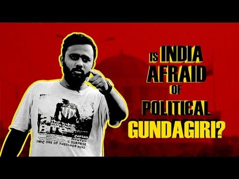 IS INDIA AFRAID OF POLITICAL GUNDAGIRI? - SHOCKING RESPONSES!