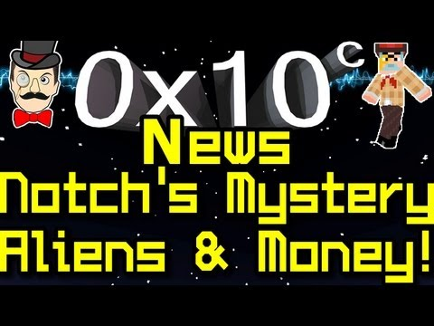 0x10c - News NOTCH'S RIDDLE , Aliens & Money Talk !