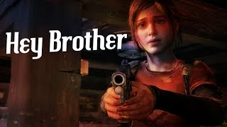 """""""Hey Brother"""" - GMV (The Last Of Us Tribute)"""