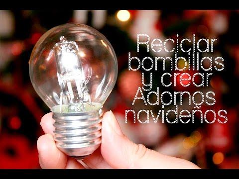 Decoracion NAVIDAD ADORNOS PARA EL ARBOL RECICLADOS con BOMBILLAS fundidas - manualidades navideñas