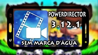 ★POWER DIRECTOR 3.12.1 SEM MARCA D