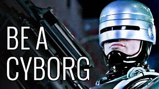 How To Be A Cyborg - EPIC HOW TO