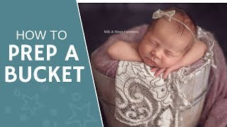 Newborn Props | How to prep a bucket