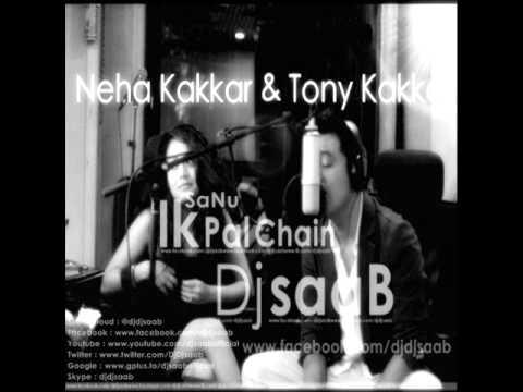 Sanu Ik Pal Chain || Tony Kakkar || Neha Kakkar || Dj saaB