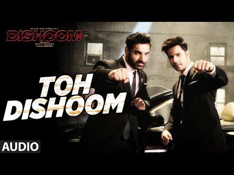 Toh Dishoom Full Song   Dishoom   John Abraham, Varun Dhawan   Pritam, Raftaar, Shahid Mallya