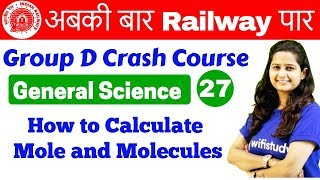 12:00 PM - Group D Crash Course | GS by Shipra Ma'am | Day#27 | How to Calculate Mole and Molecules